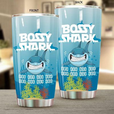 BigProStore Funny Bossy Shark Doo Doo Doo Tumbler Womens Custom Father's Day Mother's Day Gift Idea BPS584 White / 20oz Steel Tumbler