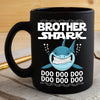 BigProStore Funny Brother Shark Doo Doo Doo Coffee Mug Mens Custom Father's Day Mother's Day Gift Idea BPS200 Black / 11oz Coffee Mug