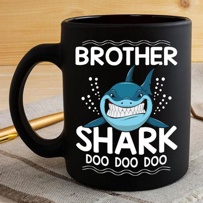 BigProStore Funny Brother Shark Doo Doo Doo Coffee Mug Mens Custom Father's Day Mother's Day Gift Idea BPS636 Black / 11oz Coffee Mug