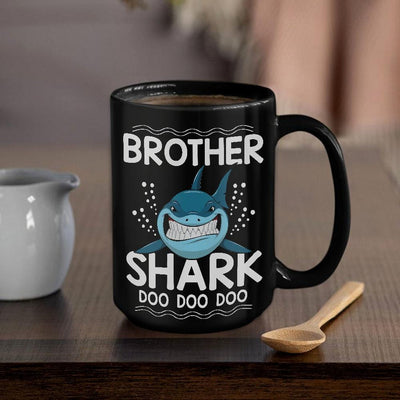 BigProStore Funny Brother Shark Doo Doo Doo Coffee Mug Mens Custom Father's Day Mother's Day Gift Idea BPS636 Black / 15oz Coffee Mug