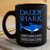 BigProStore Funny Daddy Shark Doo Doo Doo Coffee Mug Mens Custom Father's Day Mother's Day Gift Idea BPS821 Black / 11oz Coffee Mug