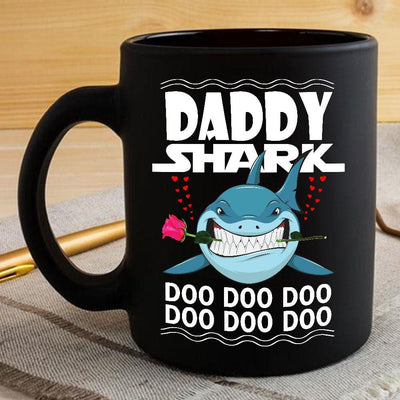 BigProStore Funny Daddy Shark Doo Doo Doo Coffee Mug Shark And Rose Mens Custom Father's Day Mother's Day Gift Idea BPS764 Black / 11oz Coffee Mug