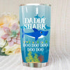BigProStore Funny Daddy Shark Doo Doo Doo Tumbler Mens Custom Father's Day Mother's Day Gift Idea BPS625 White / 20oz Steel Tumbler