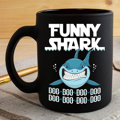 BigProStore Funny Funny Shark Doo Doo Doo Coffee Mug Womens Custom Father's Day Mother's Day Gift Idea BPS607 Black / 11oz Coffee Mug
