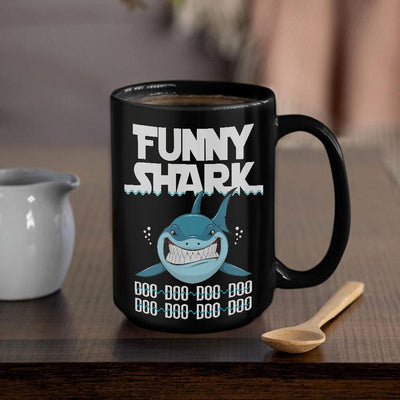 BigProStore Funny Funny Shark Doo Doo Doo Coffee Mug Womens Custom Father's Day Mother's Day Gift Idea BPS607 Black / 15oz Coffee Mug