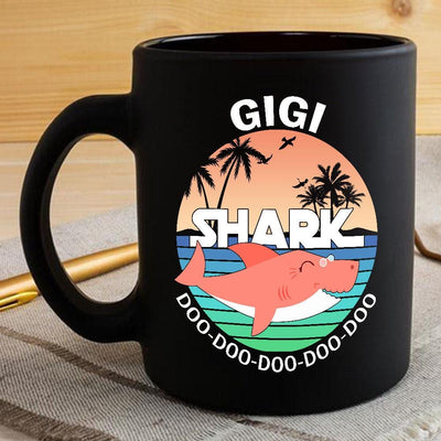 BigProStore Funny Gigi Shark Doo Doo Doo Coffee Mug Summer Beach Womens Custom Father's Day Mother's Day Gift Idea BPS205 Black / 11oz Coffee Mug