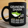 BigProStore Funny Grandma Shark Doo Doo Doo Coffee Mug Womens Custom Father's Day Mother's Day Gift Idea BPS289 Black / 11oz Coffee Mug