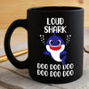 BigProStore Funny Loud Shark Doo Doo Doo Coffee Mug Cute Shark Baby Womens Custom Father's Day Mother's Day Gift Idea BPS616 Black / 11oz Coffee Mug