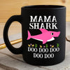 BigProStore Funny Mama Shark Doo Doo Doo Coffee Mug Womens Custom Father's Day Mother's Day Gift Idea BPS891 Black / 11oz Coffee Mug