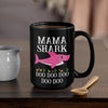 BigProStore Funny Mama Shark Doo Doo Doo Coffee Mug Womens Custom Father's Day Mother's Day Gift Idea BPS891 Black / 15oz Coffee Mug