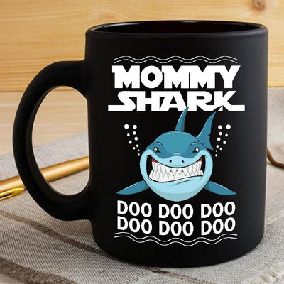 BigProStore Funny Mommy Shark Doo Doo Doo Coffee Mug Womens Custom Father's Day Mother's Day Gift Idea BPS282 Black / 11oz Coffee Mug