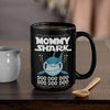 BigProStore Funny Mommy Shark Doo Doo Doo Coffee Mug Womens Custom Father's Day Mother's Day Gift Idea BPS282 Black / 15oz Coffee Mug