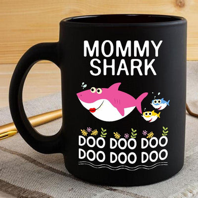 BigProStore Funny Mommy Shark Doo Doo Doo Coffee Mug Womens Custom Father's Day Mother's Day Gift Idea BPS750 Black / 11oz Coffee Mug
