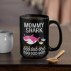 BigProStore Funny Mommy Shark Doo Doo Doo Coffee Mug Womens Custom Father's Day Mother's Day Gift Idea BPS750 Black / 15oz Coffee Mug