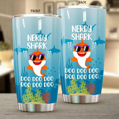 BigProStore Funny Nerdy Shark Doo Doo Doo Tumbler Cute Shark Baby Wearing Sunglasses Womens Custom Father's Day Mother's Day Gift Idea BPS969 White / 20oz Steel Tumbler