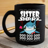 BigProStore Funny Sister Shark Doo Doo Doo Coffee Mug Shark And Rose Womens Custom Father's Day Mother's Day Gift Idea BPS320 Black / 11oz Coffee Mug