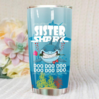 BigProStore Funny Sister Shark Doo Doo Doo Tumbler Shark And Rose Womens Custom Father's Day Mother's Day Gift Idea BPS320 White / 20oz Steel Tumbler