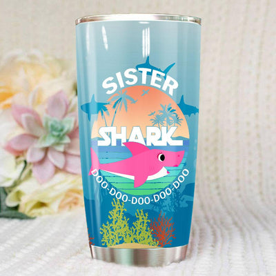 BigProStore Funny Sister Shark Doo Doo Doo Tumbler Summer Beach Womens Custom Father's Day Mother's Day Gift Idea BPS243 White / 20oz Steel Tumbler