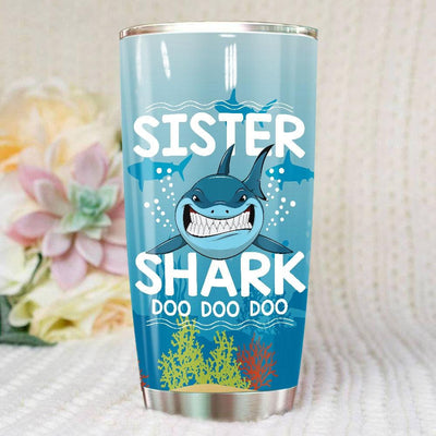 BigProStore Funny Sister Shark Doo Doo Doo Tumbler Womens Custom Father's Day Mother's Day Gift Idea BPS112 White / 20oz Steel Tumbler