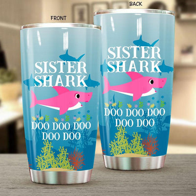 BigProStore Funny Sister Shark Doo Doo Doo Tumbler Womens Custom Father's Day Mother's Day Gift Idea BPS382 White / 20oz Steel Tumbler