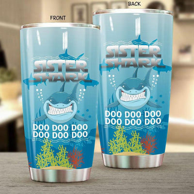BigProStore Funny Sister Shark Doo Doo Doo Tumbler Womens Custom Father's Day Mother's Day Gift Idea BPS430 White / 20oz Steel Tumbler