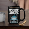 BigProStore Funny Teacher Shark Doo Doo Doo Coffee Mug Womens Custom Father's Day Mother's Day Gift Idea BPS271 Black / 15oz Coffee Mug