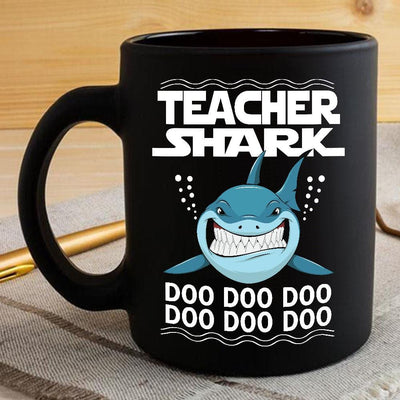 BigProStore Funny Teacher Shark Doo Doo Doo Coffee Mug Womens Custom Father's Day Mother's Day Gift Idea BPS673 Black / 11oz Coffee Mug