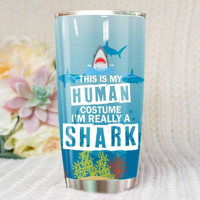 BigProStore Funny This Is My Human Custume I'm Really A Shark Tumbler White / 20oz Steel Tumbler