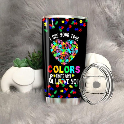 BigProStore I See Your True Colors Tumbler Idea Hands Autism Awareness Day Tumbler Idea BPS356 Black / 20oz Steel Tumbler