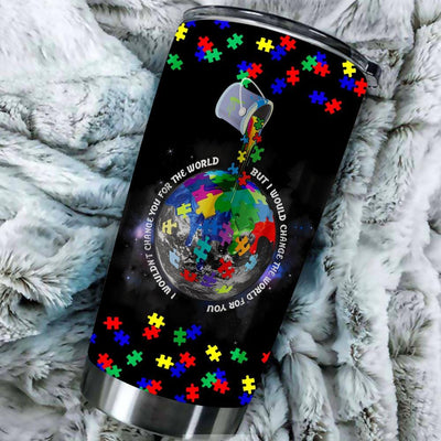 BigProStore I Wouldn't Change You For The World Autism Awareness Tumbler Idea BPS122 Black / 20oz Steel Tumbler