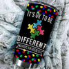 BigProStore It's Ok To Be Little Different Autism Awareness Tumbler Cup BPS412 Black / 20oz Steel Tumbler