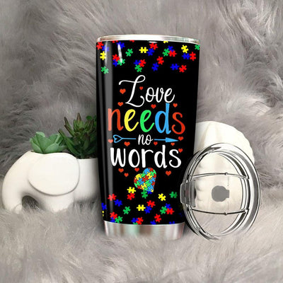 BigProStore Love Needs No Words Autism Awareness Mom Dad Teacher Tumbler BPS685 Black / 20oz Steel Tumbler