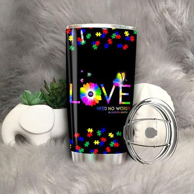 BigProStore Love Needs No Words Autism Awareness Tumbler Cup Gift BPS773 Black / 20oz Steel Tumbler
