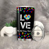 BigProStore Love is all you need Autism Tumbler Idea Autism Awareness Tumbler Cup BPS292 Black / 20oz Steel Tumbler