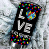 BigProStore Love is all you need Autism Tumbler Idea Autism Awareness Tumbler BPS294 Black / 20oz Steel Tumbler