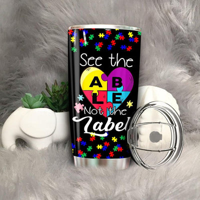 BigProStore See The Able Not The Label Autism Awareness Gift Tumbler BPS416 Black / 20oz Steel Tumbler