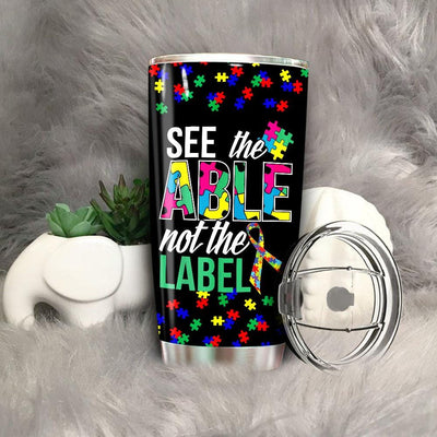 BigProStore See The Able Not The Label Tumbler Idea Autism Awareness Tumbler Ideas BPS928 Black / 20oz Steel Tumbler
