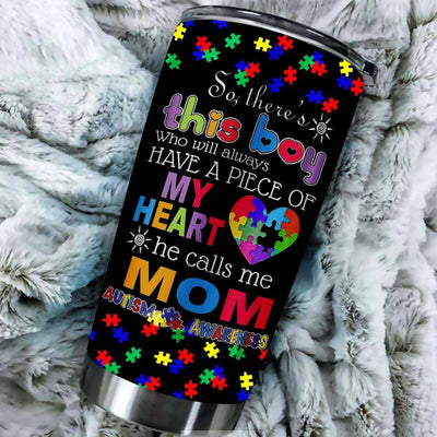 BigProStore So There is this Boy Have a piece of my heart my mom Tumbler Idea BPS563 Black / 20oz Steel Tumbler