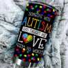 BigProStore Someone with Autism Has Taught Me Love Needs No Words Tumbler BPS139 Black / 20oz Steel Tumbler