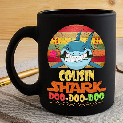 BigProStore Vintage Cousin Shark Doo Doo Doo Coffee Mug Retro Shark And Rose Mens Custom Father's Day Mother's Day Gift Idea BPS675 Black / 11oz Coffee Mug