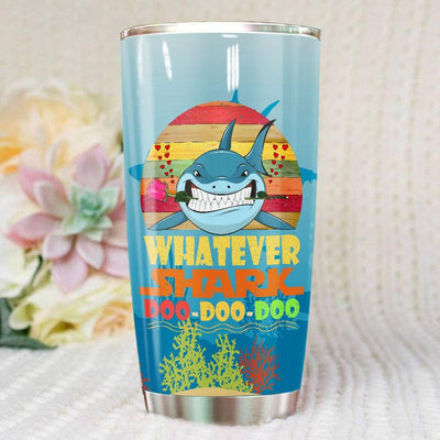 BigProStore Vintage Whatever Shark Doo Doo Doo Tumbler Retro Shark And Rose Womens Custom Father's Day Mother's Day Gift Idea BPS457 White / 20oz Steel Tumbler