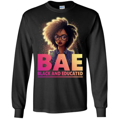 BigProStore Bae Black And Educated T-Shirt African Clothing For Melanin Women Men G240 Gildan LS Ultra Cotton T-Shirt / Black / S T-shirt