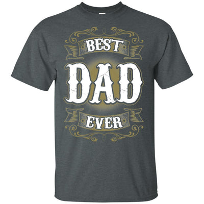 BigProStore Best Dad Ever T-Shirt Unique Gift For Men Father's Day Present Idea G200 Gildan Ultra Cotton T-Shirt / Dark Heather / S T-shirt