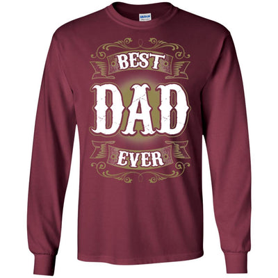 BigProStore Best Dad Ever T-Shirt Unique Gift For Men Father's Day Present Idea G240 Gildan LS Ultra Cotton T-Shirt / Maroon / S T-shirt