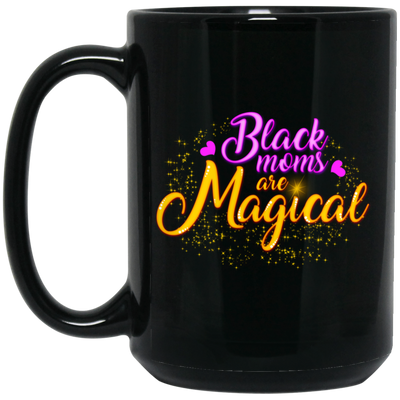 BigProStore Black Moms Are Magical Coffee Mug African American Melanin Women Cup BM15OZ 15 oz. Black Mug / Black / One Size Coffee Mug