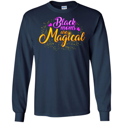 Black Moms Are Magical T-Shirt African American Clothing Melanin Women BigProStore