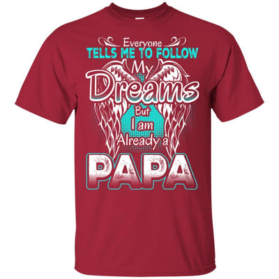 Cool Father's Day Gift Idea For Grandpa Dad I'm Already A Papa T-Shirt BigProStore