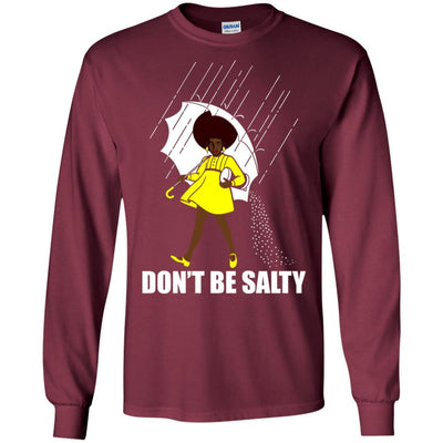 Don'T Be Salty T-Shirt African American Apparel For Afro Black Girl
