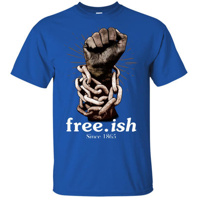 Free-Ish Since 1865 African American Pro Back Peope T-Shirt Afro Pride BigProStore