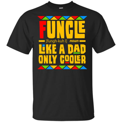 Funcle Like A Dad Only Cooler T-Shirt African American Design For Men BigProStore